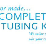 CUSTOM DESIGNED TUBING KITS
